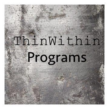 ThinWithinPrograms